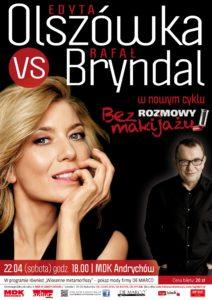Rafał Bryndal porozmawia z Edytą Olszówką